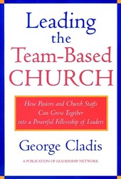 Leading the Team-Based Church | George Cladis |