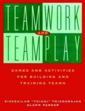 Teamwork and Teamplay | Sivasailam Thiagarajan |