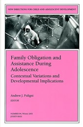 Family Obligation and Assistance During Adolescence: Contextual Variations and Developmental Implications