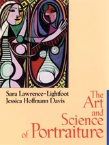 The Art and Science of Portraiture | Sara Lawrence-Lightfoot & Jessica Hoffmann Davis |