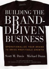 Building the Brand-Driven Business | Scott M. Davis & Michael Dunn |