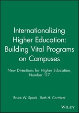 Internationalizing Higher Education: Building Vital Programs on Campuses | Bruce W. Speck |