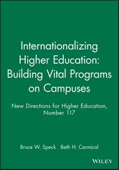 Internationalizing Higher Education: Building Vital Programs on Campuses
