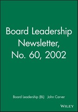 Board Leadership Newsletter: Policy Governance in Action, Number 60, | John Carver |