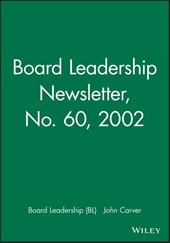 Board Leadership Newsletter: Policy Governance in Action, Number 60,
