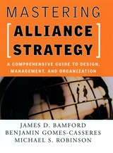 Mastering Alliance Strategy | James D. Bamford |
