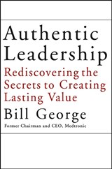 Authentic Leadership | Bill George |
