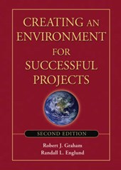Creating an Environment for Successful Projects | Robert J. Graham |