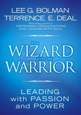 The Wizard and the Warrior | Lee G. Bolman & Terrence E. Deal |