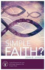 Simple Faith? | John B. Jamison |