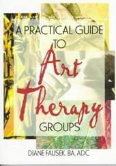 A Practical Guide to Art Therapy Groups