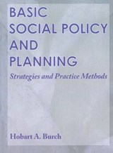 Basic Social Policy and Planning | Hobart A. Burch |