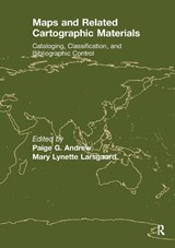 Maps and Related Cartographic Materials | Mary Lynette Larsgaard; Paige G. Andrew |