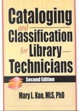 Cataloging and Classification for Library Technicians | Mary Liu Kao |
