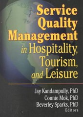 Service Quality Management in Hospitality, Tourism, and Leisure | Jay Kandampully |