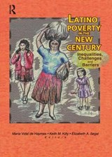 Latino Poverty in the New Century | Maria Vidal de Haymes; Keith Kilty; Elizabeth Segal |
