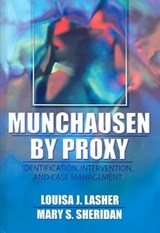 Munchausen by Proxy | Lasher, Louisa J. ; Sheridan, Mary S. |