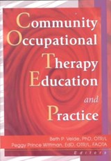 Community Occupational Therapy Education and Practice | Beth P. Velde; Peggy Prince Wittman |