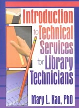 Introduction to Technical Services for Library Technicians | Gary G. Forrest |