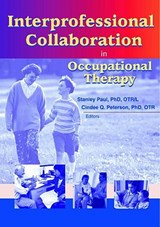 Interprofessional Collaboration in Occupational Therapy | Jonathan P. Roberts |