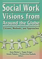 Social Work Visions From Around The Globe | Anna ; International Conference on Social Work Metteri |