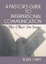A Pastors Guide to Interpersonal Communication | Blake J. Neff |