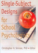 Single-subject Designs For School Psychologists | Christopher H. Skinner |