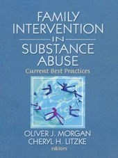 Family Interventions In Substance Abuse | Oliver J. Morgan |