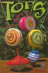 Tops (and Other Spinning Toys) | Beth Dvergsten Stevens |