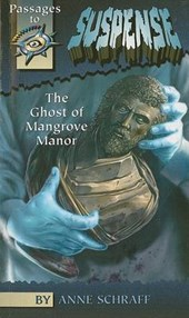 The Ghost Of Mangrove Manor