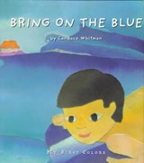 Bring on the Blue | Candace Whitman |