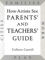 How Artists See Parents' and Teachers' Guide | Colleen Carroll |