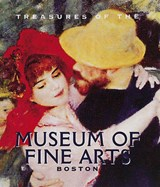 Treasures of the Museum of Fine Arts, Boston | Malcolm Rogers |