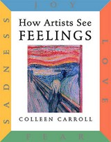 How Artists See Feelings | Colleen Carroll |