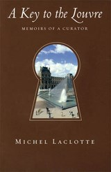 A Key to the Louvre | Michel Laclotte |