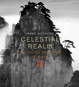 Celestial Realm: the Yellow Mountains of China | Wu Hung |