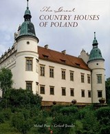 The Great Country Houses of Poland | Michael Pratt |