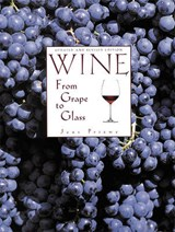 Wine from Grape to Glass | Jens Priewe |