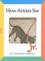How Artists See Jr. Boxed Set | Colleen Carroll |