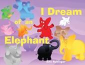 I Dream of an Elephant