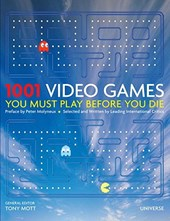 1001 Video Games You Must Play Before You Die | Tony Mott |