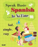 Speak Basic Spanish in No Time | Larry Rios |