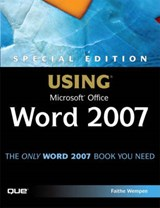 Special Edition Using Microsoft Office Word 2007 | Faithe Wempen |