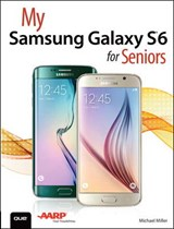My Samsung Galaxy S6 for Seniors | Michael Miller |