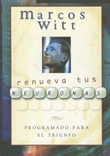 Renueva Tus Neuronas = Renew Your Mind | Marcos Witt |