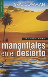 Manantiales en el Desierto, Segundo Tomo = Streams in Tha Desert, Volumen Two
