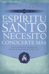 Espiritu Santo, Necesito Conocerte Mas Vol | Josue Yrion |