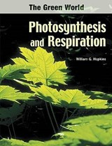 Photosynthesis And Respiration | William G. Hopkins |
