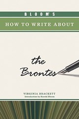 Bloom's How to Write About the Brontes | Virginia Brackett |