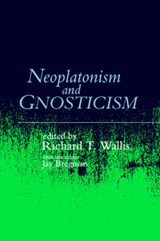 Neoplatonism and Gnosticism | Richard Tyrrell Wallis |